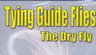 Tying guideflies the dryfly